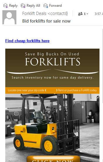 """Image:  an email from """"Forklift Deals,"""" with the re: line """"Bid forklifts for sale now.""""  The body has a photo of a forklift with the text, """"Save Big Bucks on Used Forklifts."""""""