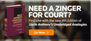 "Image:  Advertisement for a law book with the tag line, ""Need a Zinger for Court?""  The book is called  ""Uncle Anthony's Unabridged Analogies."""