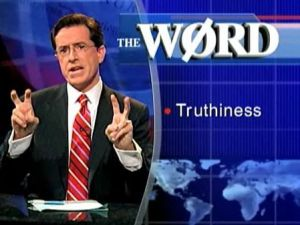 "Image: Screen grab from the Colber Report with Stephen Colbert making air quotes while the word ""Truthiness"" appears off to the side."